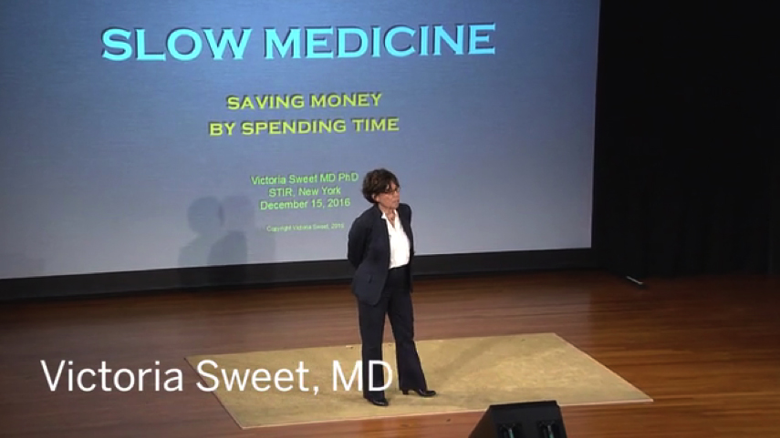 Victoria Sweet, MD | Physician, Author, Historian | Slow